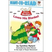 Ready to Read Level 1: Puppy Mudge Loves his Blanket by Cynthia Rylant