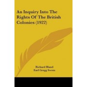 An Inquiry Into the Rights of the British Colonies (1922) by Richard Bland
