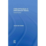 Critical Practices in International Theory by James Der Derian