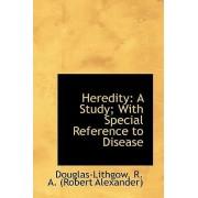 Heredity by Douglas-Lithgo R a (Robert Alexander)