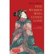 Five Women Who Loved Love by Saikaku Ihara