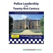 Police Leadership in the 21st Century by Robert Adlam