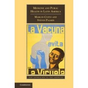 Medicine and Public Health in Latin America by Marcos Cueto