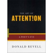 The Art Of Attention by Donald Revell