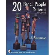 20 Pencil People Patterns for Carvers by Al Streetman
