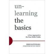 Unlearning the Basics by Rishi Sativihari