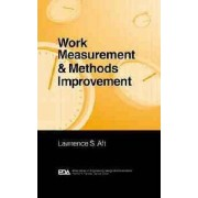 Work Measurement and Methods Improvement by Lawrence S. Aft