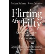 Flirting After Fifty by Barbara Bellman