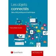 Les objets connectés : Sécurité juridique et technique - Thierry Piette-Coudol