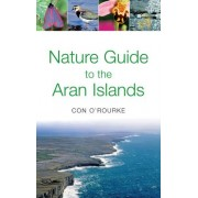 Nature Guide to the Aran Islands by Con O'Rourke