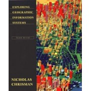 Exploring Geographic Information Systems by Nicholas Chrisman