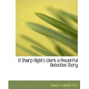 A Sharp Night's Work a Powerful Detective Story by James Franklin Fitts