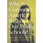 Why is Corporate America Bashing Our Public Schools? by Ohanian