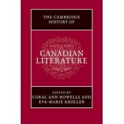 The Cambridge History of Canadian Literature by Coral Ann Howells