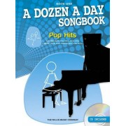 Willis Music A Dozen A Day Songbook: Pop Hits - Book One. Partitions, CD pour Piano