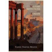 The Military Institutions of the Romans (de Re Militari) by Vegetius
