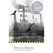 When Smoke Ran Like Water by Devra Davis