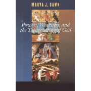 Powers, Weakness and the Tabernacling of God by Marva J. Dawn