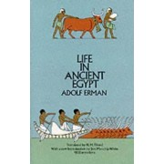 Life in Ancient Egypt by Adolf Erman