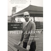 Philip Larkin: The Complete Poems by Associate Professor of Clinical Nursing Palliative Care Philip Larkin