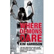 Where Demons Dare by Kim Harrison
