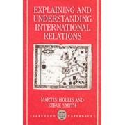 Explaining and Understanding International Relations by Martin Hollis