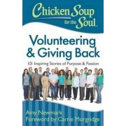 Chicken Soup for the Soul: Volunteering and Giving Back by Amy Newmark