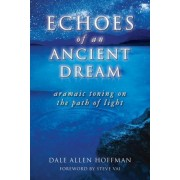 Echoes of an Ancient Dream by Dale Allen Hoffman