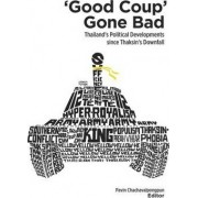 Good Coup Gone Bad by Pavin Chachavalpongpun