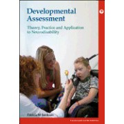Developmental Assessment: Theory, Practice and Application to Neurodisability