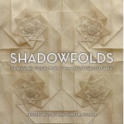 Shadowfolds: Surprisingly Easy-to Make Geometric Designs In Fabric by Jeffrey Rutzky