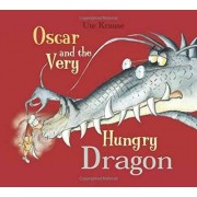 Oscar & the Very Hungry Dragon by Ute Krause