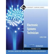 Electronic Systems Technician Level 4 Trainee Guide by Nccer