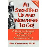 All Stressed Up and Nowhere to Go by Bill Crawford