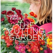 The Cutting Garden by Sarah Raven