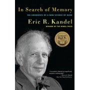 Eric R. Kandel In Search of Memory: The Emergence of a New Science of Mind