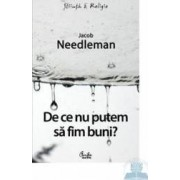 De ce nu putem sa fim buni - Jacob Needleman