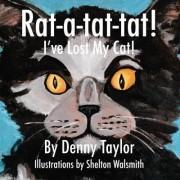 Rat-A-Tat-Tat! I've Lost My Cat! by Denny Taylor
