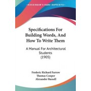 Specifications for Building Words, and How to Write Them by Frederic Richard Farrow