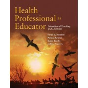 Health Professional As Educator: Principles Of Teaching And Learning by Susan B. Bastable
