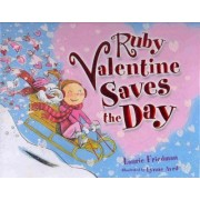 Ruby Valentine Saves the Day by Laurie B Friedman
