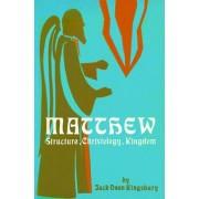 Matthew: Structure, Christology, Kingdom by Jack Dean Kingsbury