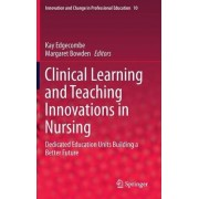 Clinical Learning and Teaching Innovations in Nursing by Kay Edgecombe