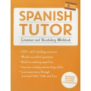 Spanish Tutor: Grammar and Vocabulary Workbook (Learn Spanish with Teach Yourself): Advanced Beginner to Upper Intermediate Course, Paperback