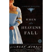 When the Heavens Fall: Winslow Breed Novel by Gilbert Morris