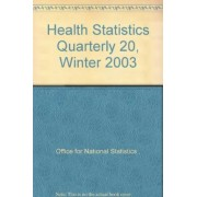 Health Statistics Quarterly 20, Winter 2003 2003 by Office for National Statistics