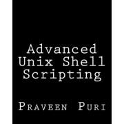 Advanced Unix Shell Scripting by Praveen Puri