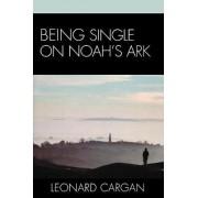 Being Single on Noah's Ark by Leonard Cargan