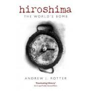 Hiroshima by Andrew J. Rotter