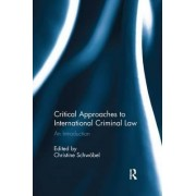 Critical Approaches to International Criminal Law by Christine Schwobel